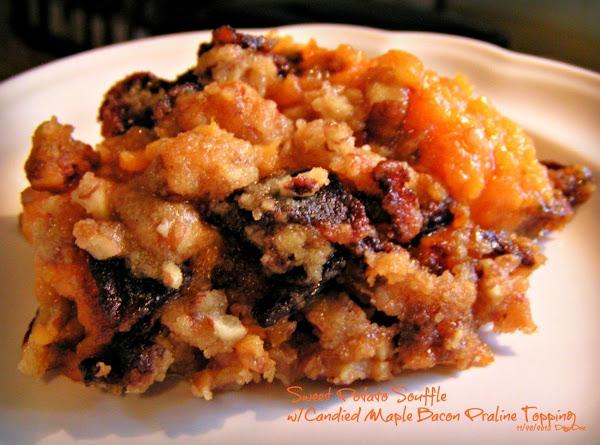 Sweet Potato Souffle W/candied Maple Bacon Praline Recipe