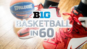 BTN Basketball in 60 thumbnail