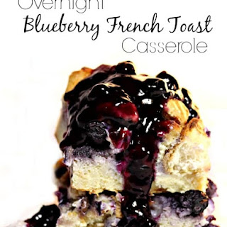 Overnight Blueberry French Toast Casserole! Recipe