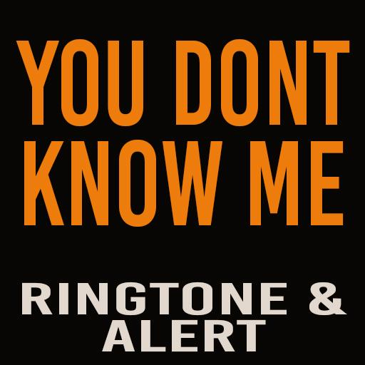 You Don't Know Me Ringtone Android APK Download Free By Hit Songs Ringtones