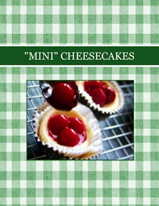 """MINI"" CHEESECAKES"