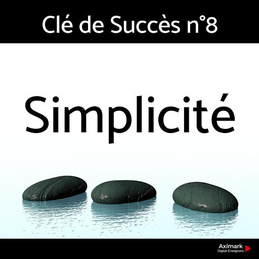 Clé de Succès n°8 -Simplicité