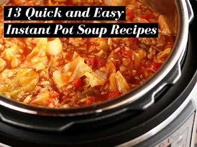 13 Quick and Easy Instant Pot Soup Recipes