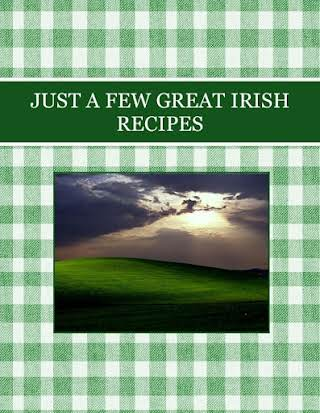 JUST A FEW GREAT IRISH RECIPES