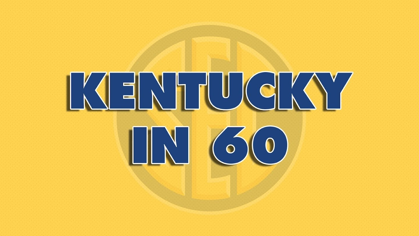 Watch Kentucky In 60 live