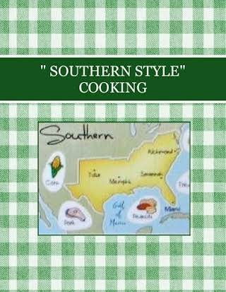 """"""" SOUTHERN STYLE"""" COOKING"""