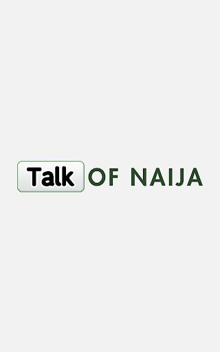 Talk of Naija - Nigerian News