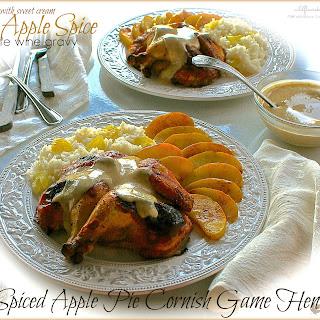 Spiced Apple Pie Cornish Game Hens with Sweet Cream & Apple Spice White Wine Gravy.