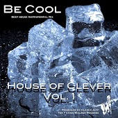 House of Clever, Vol. 1: Be Cool (Deep House Instrumental Mix)
