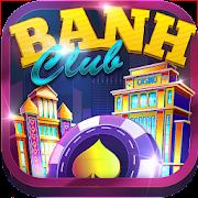 Banh Club - Nổ hũ phát tài