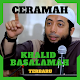 Download Ceramah Khalid Basalamah Terbaru For PC Windows and Mac