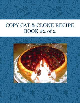 COPY CAT & CLONE RECIPE BOOK  #2  of 2