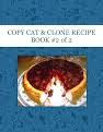 COPY CAT & CLONE RECIPE BOOK  #2  of 2