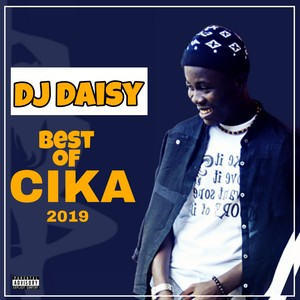 Best of Cika by DJ Daisy Upload Your Music Free