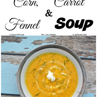 Corn, Carrot, and Fennel Soup