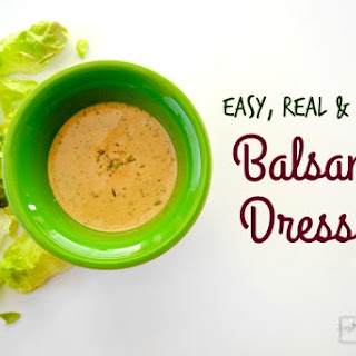 Creamy Balsamic Salad Dressing - Easy, Creamy and Real