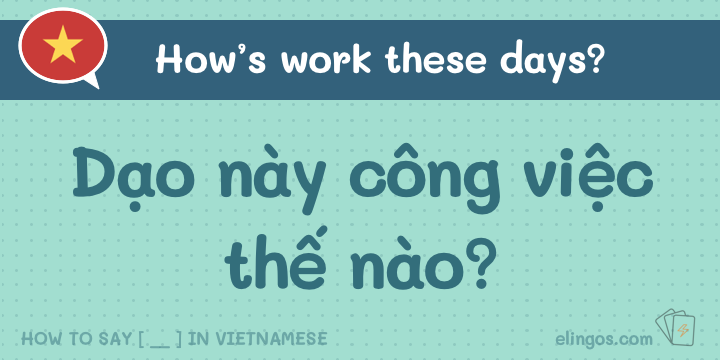 How's work in Vietnamese