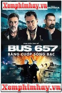 Cướp Sòng Bạc - Bus 657 -  (2018)