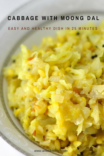 Cabbage With Moong Dal A Healthy Side Dish In 25 Minutes Anto S Kitchen