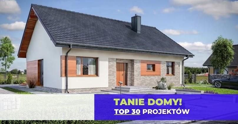 Projekty domów tanich w budowie. Ranking TOP30