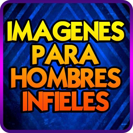 Imagenes Para Hombres Infieles Apps On Google Play