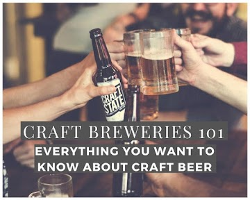 Craft Breweries 101 - Everything You Want to Know About Craft Beer