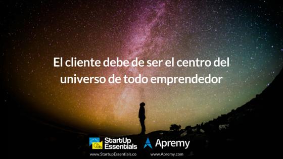 El cliente debe ser el universo de todo emprendedor