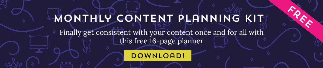 Download the Monthly Content Planning Kit