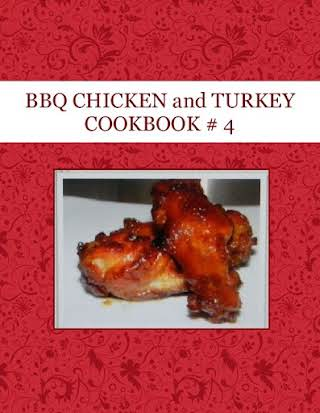 BBQ CHICKEN and TURKEY COOKBOOK # 4