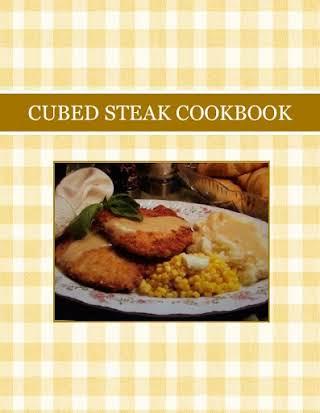 CUBED STEAK COOKBOOK