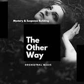 The Other Way: Mystery & Suspense Building Orchestral Music