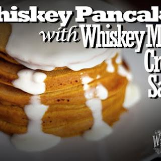 Whiskey Pancakes with Whiskey Maple Cream Sauce.