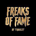 FREAKS OF FAME BY TROSLEY