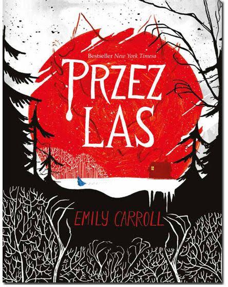 Emily Carroll, Przez las