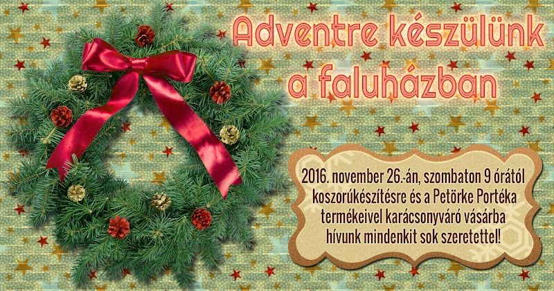 Adventre készülünk a faluházban 2016. november 26