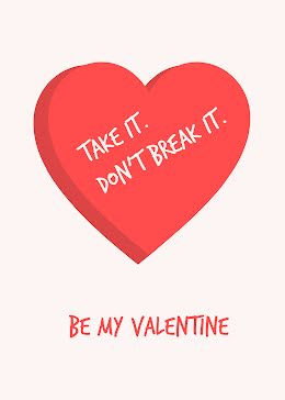 Take It Don't Break It - Valentine's Day Card item