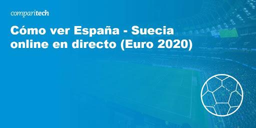 Cómo ver España – Suecia online en directo (Euro 2020)