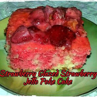 Strawberry Glazed Strawberry Jello Poke Cake