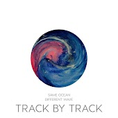 Same Ocean, Different Wave - Track by Track