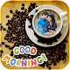 Download Good Morning Photo Frame For PC Windows and Mac