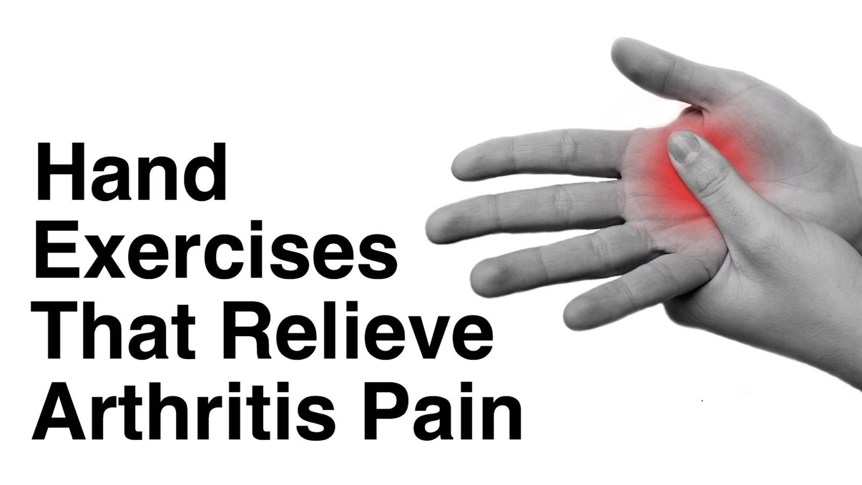 Hand exercise for arthritic pain