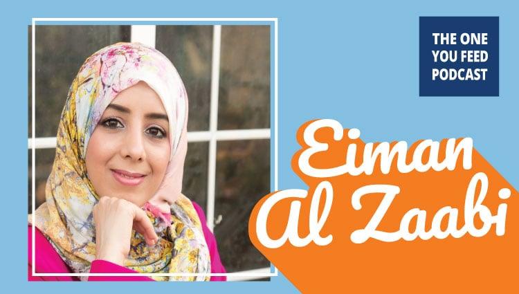 Eiman Al Zaabi The One You Feed Podcast