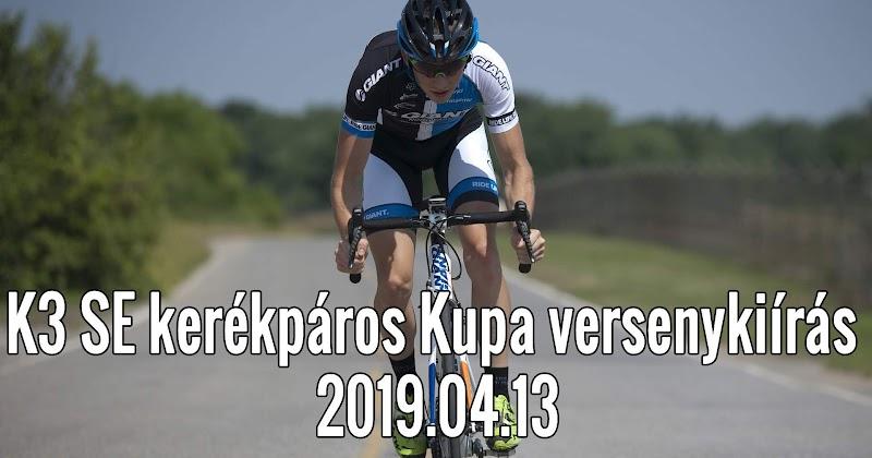 K3 SE kerékpáros Kupa versenykiírás 2019.04.13