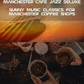 Sunny Music Classics for Manchester Coffee Shops