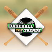 Baseball Top Trends