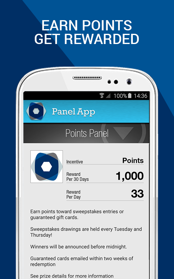 The Panel App collects your location data and in exchange may provide credit toward incentives. There are different panels that you may be invited to join, and incentives vary by panel, but can include gift cards, sweepstakes entries and charitable donations.