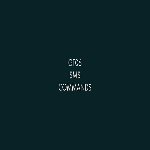 GT06 GPS DEVICE SMS COMMANDS – Apps on Google Play