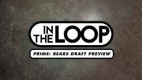 In the Loop Prime: Bears Draft Preview thumbnail