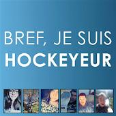 Bref, je suis hockeyeur