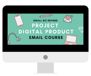 Project Digital Product Email Course